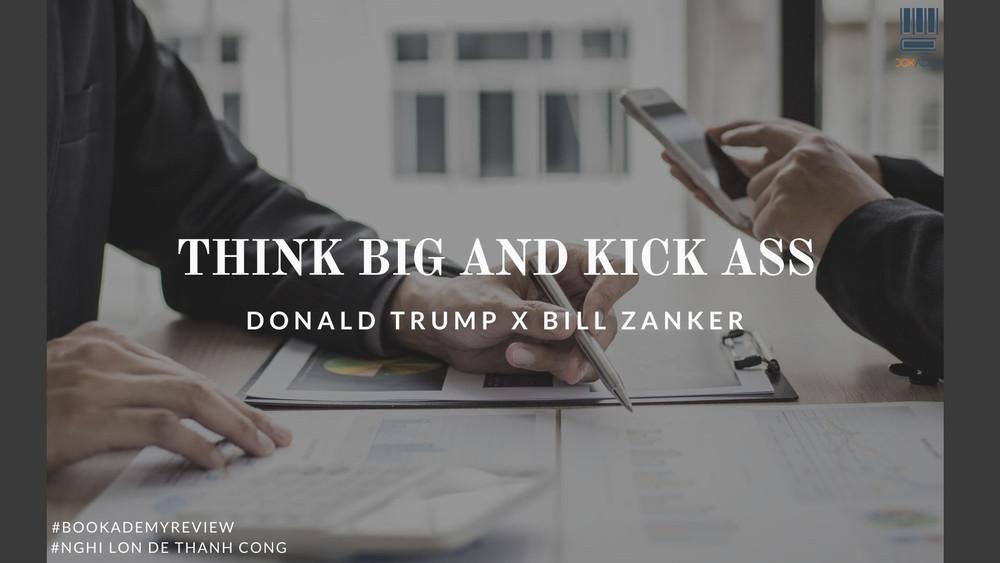 Nghĩ lớn để thành công : Bài học kinh tế của Donald Trump và Bill Zanker