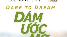 Giáo sư Nguyễn Lân Dũng đọc giùm bạn: Dám ước mơ