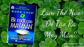 Bí mật của may mắn - Làm thế nào để tạo ra may mắn?